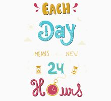 Each Day means a new 24 Hours T-Shirt