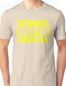Straight Outta Lambeau Field Unisex T-Shirt