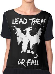 Lead them or fall! Chiffon Top