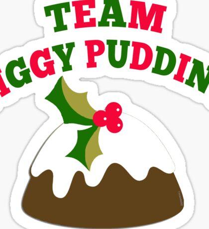 TEAM FIGGY PUDDING Sticker
