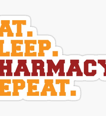 Eat. Sleep. Pharmacy. Repeat Sticker