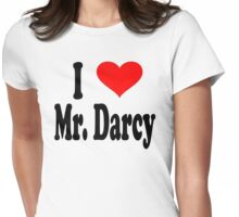 I Love Mr Darcy - Pride And Prejudice Womens Fitted T-Shirt