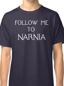 Follow Me To Narnia Classic T-Shirt