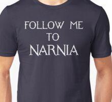 Follow Me To Narnia Unisex T-Shirt