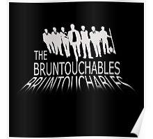 bruntouchables Poster
