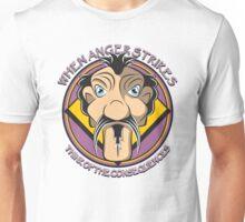 WHEN ANGER STRIKES Unisex T-Shirt