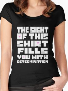 Undertale The Sight of This Shirt Fills You With Determination  Women's Fitted Scoop T-Shirt