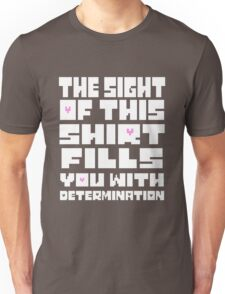 Undertale The Sight of This Shirt Fills You With Determination  Unisex T-Shirt