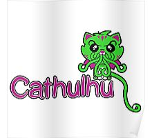 Cathulhu (Lovecraft Loves Cats!) Poster