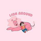 Steven and Lion - Lion Around  by Samantha Young
