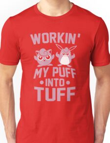 Workin' My Puff into Tuff Unisex T-Shirt