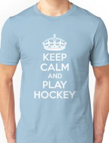 Keep Calm and Play Hockey Unisex T-Shirt