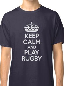 Keep Calm and Play Rugby Classic T-Shirt