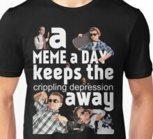 A Meme a Day Keeps the crippling depression away Unisex T-Shirt