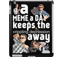 A Meme a Day Keeps the crippling depression away iPad Case/Skin