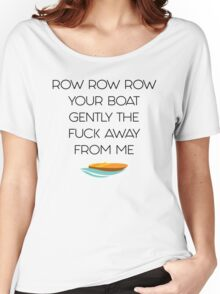 Row Row Row Your Boat (dark text) Women's Relaxed Fit T-Shirt