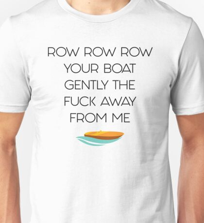 Row Row Row Your Boat (dark text) Unisex T-Shirt