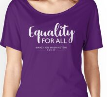 Equality For All - March on Washington 2017 Women's Relaxed Fit T-Shirt