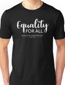 Equality For All - March on Washington 2017 Unisex T-Shirt