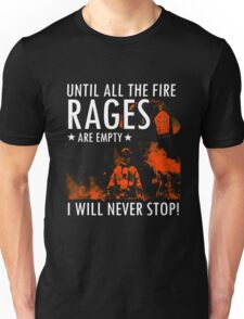 Firefighter - Untill All The Fire Rages Are Empty Unisex T-Shirt