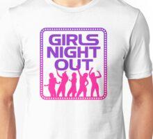Girls Night Out! Unisex T-Shirt