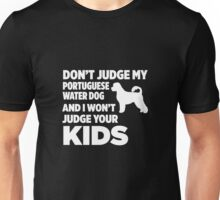 Don't Judge My Portuguese Water Dog I Won't Kids Unisex T-Shirt