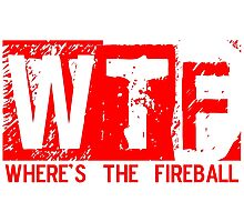 WTF WHERE'S THE FIREBALL ORIGINAL what the f RED AND WHITE DESIGN Photographic Print