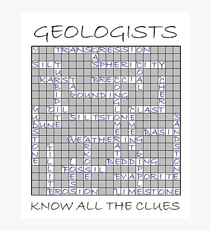 Geologists know all the clues - I (sedimentary words) Photographic Print