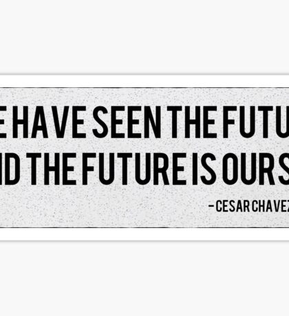 The Future Is Ours Sticker