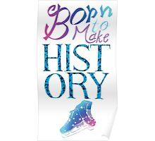 Born To Make History Poster