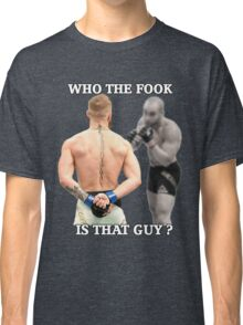 Conor McGregor Who is That Guy? Classic T-Shirt