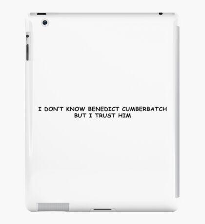 I trust benedict cumberbatch iPad Case/Skin