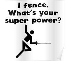 I Fence Super Power Poster