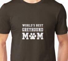 World's Best Greyhound Mom Unisex T-Shirt
