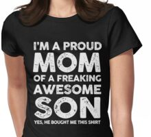 Proud Mom Of A Freaking Awesome Son T-Shirt Womens Fitted T-Shirt