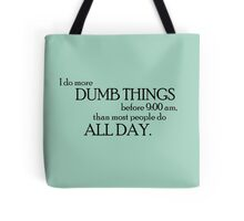 Dumb Things Tote Bag
