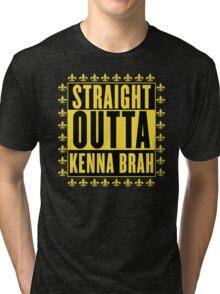 Straight Outta Kenna Brah Tri-blend T-Shirt