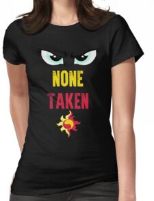 None Taken Womens Fitted T-Shirt