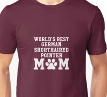World's Best German Shorthaired Pointer Mom Unisex T-Shirt
