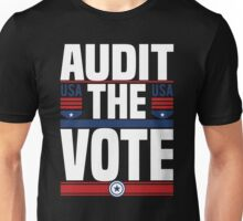 Audit The Vote - Trump Is Not My President  Unisex T-Shirt