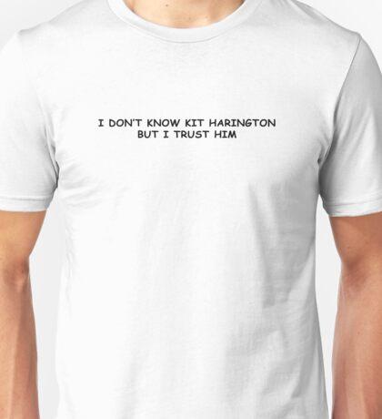 I trust Kit Harington Unisex T-Shirt