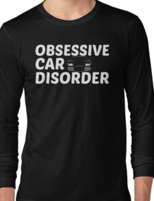 Obsessive Car Disorder - OCD Just One More Car Long Sleeve T-Shirt
