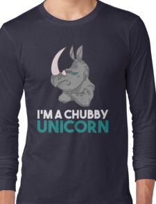I'm A Chubby Unicorn - Grumpy Rhino Rhinoceros  Long Sleeve T-Shirt