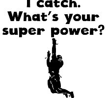 I Catch Super Power by kwg2200