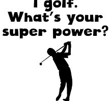 I Golf Super Power by kwg2200