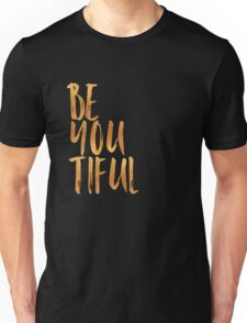 BE-YOU-TIFUL GOLD Unisex T-Shirt