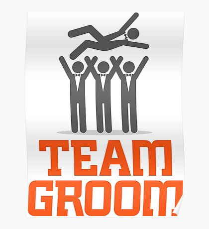 Team Groom! Poster