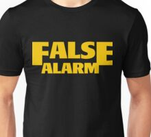 False Alarm Unisex T-Shirt