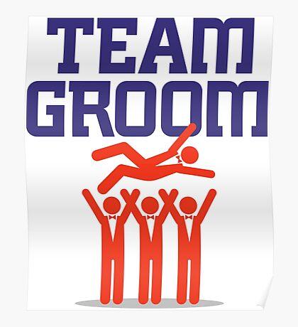 Team Groom! Poster