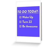 22nd Birthday Checklist Be Awesome 22 Years Old T-Shirt Greeting Card